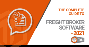 0. The Complete Guide to Freight Broker Software - 2021