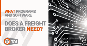 4. What Programs and Software Does a Freight Broker Need