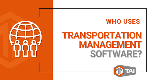 Who Uses Transportation Management Software