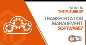 What Is The Future of Transportation Management Software