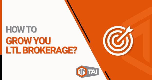 How to Grow Your LTL Brokerage