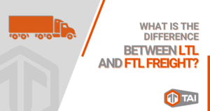 What Is The Difference Between LTL And FTL Freight