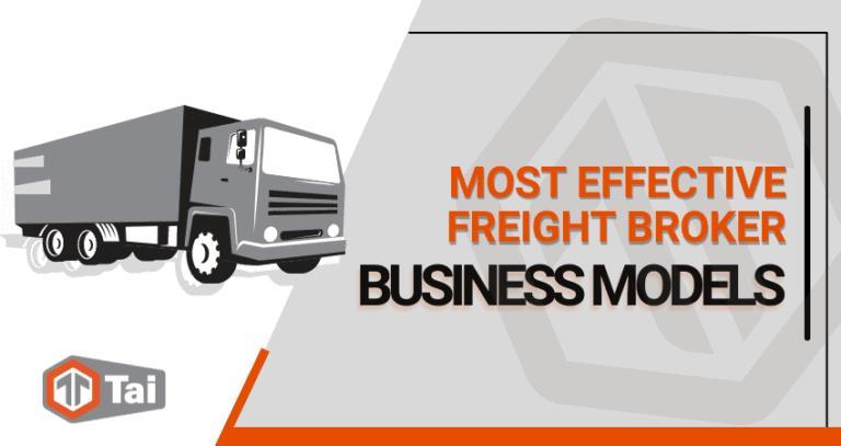 Most Effective Freight Broker Business Models