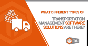 What Different Types of Transportation Management Software Solutions Are There
